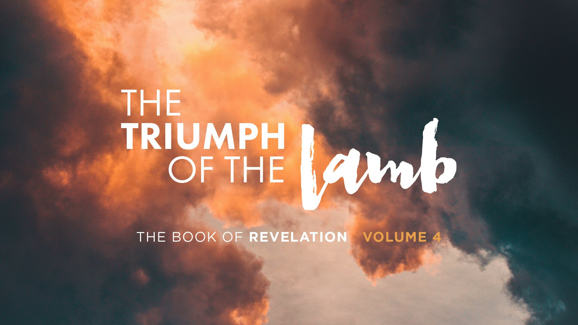 The Triumph of the Lamb, Vol 4