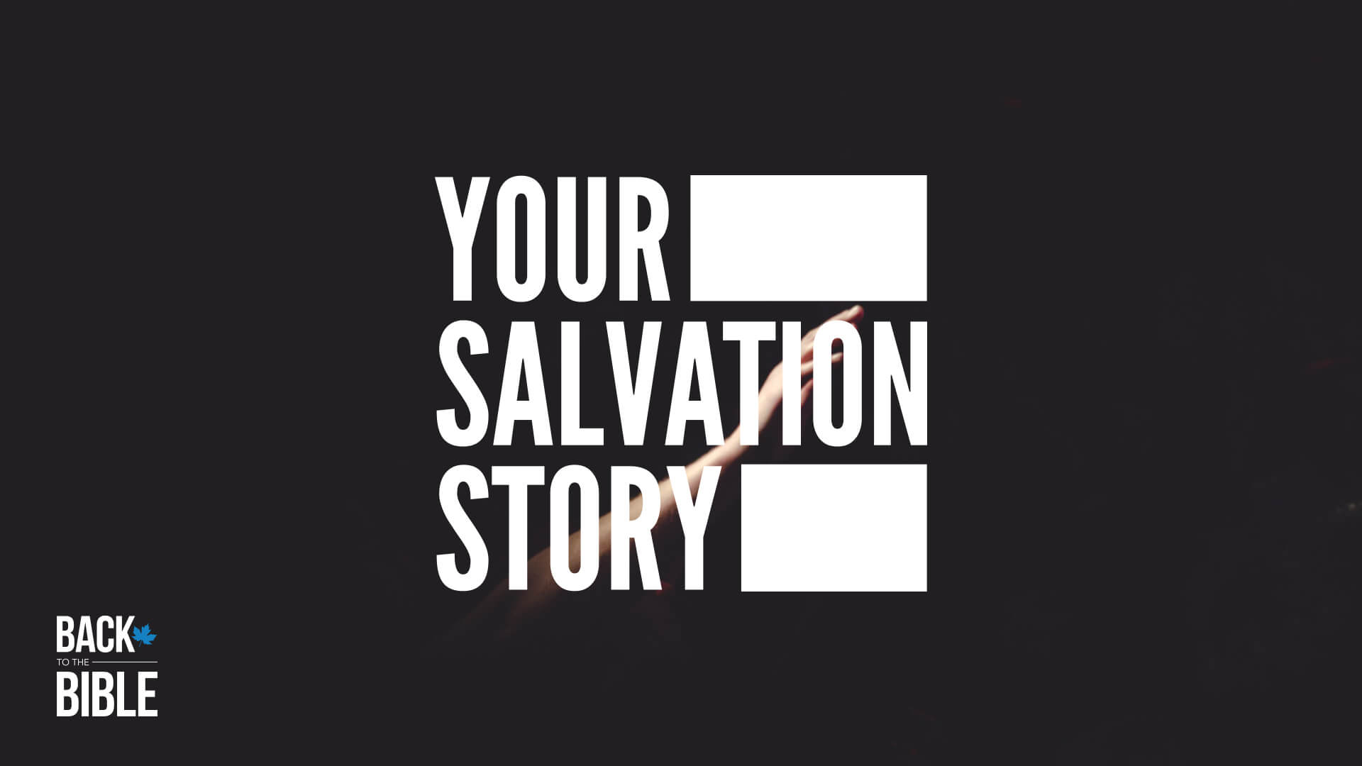 Your Salvation Story by Dr. John Neufeld | Back to the Bible Canada