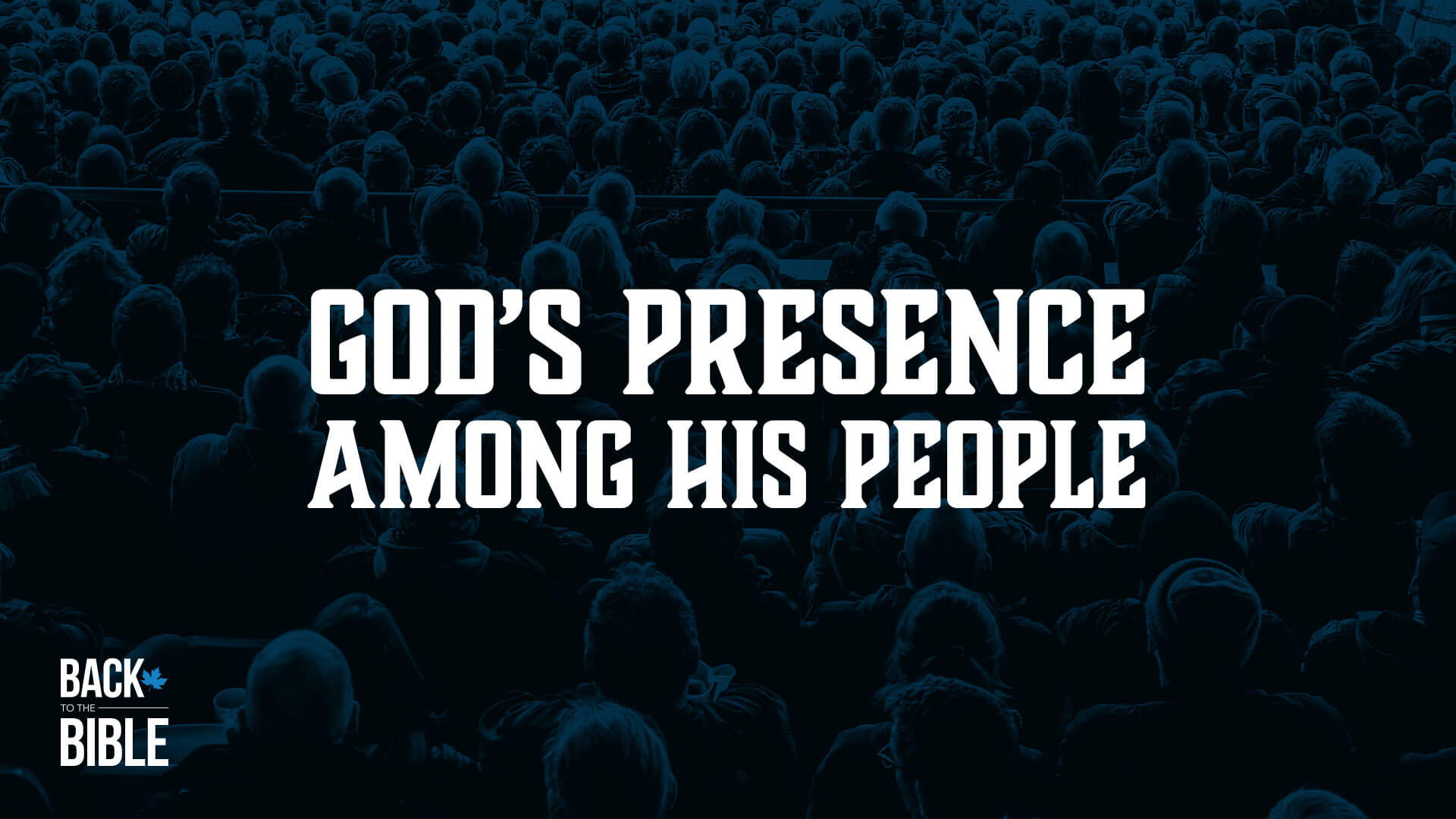 God's Presence Among His People by Dr. John Neufeld | Back to the Bible Canada
