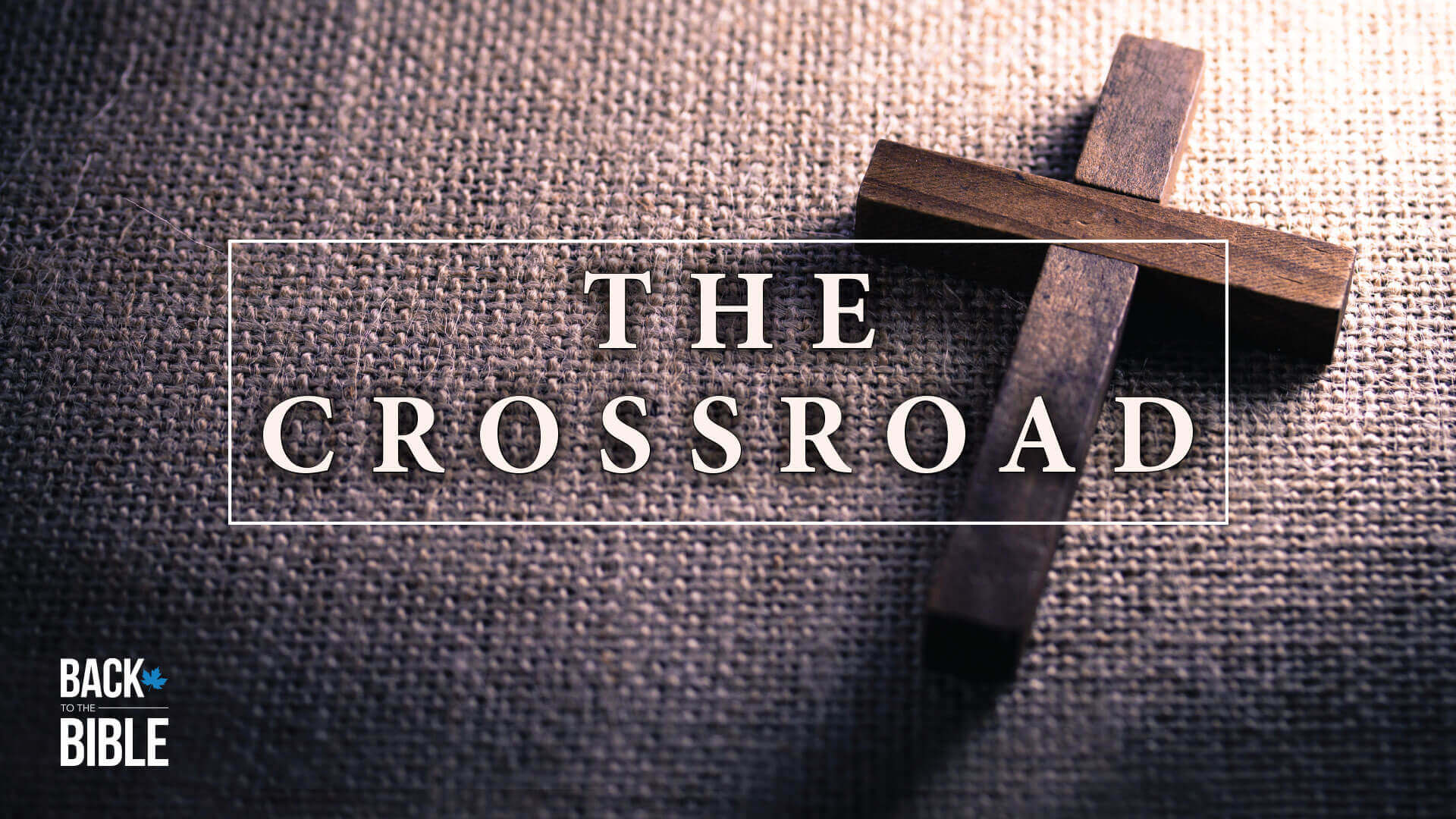 The Crossroad by Dr. John Neufeld - Back to the Bible Canada
