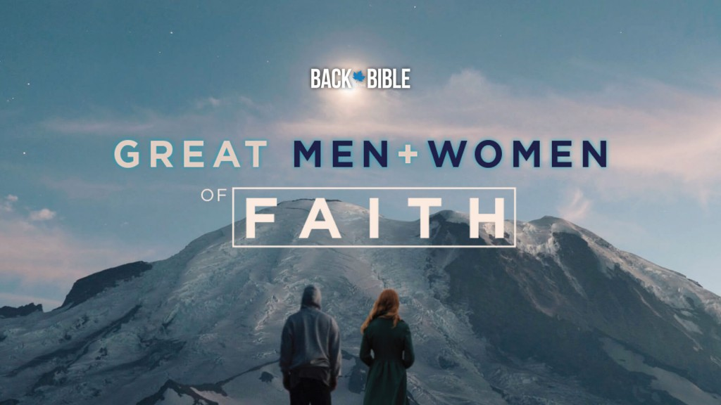 Great Men and Women of Faith by Dr. John Neufeld - Back to the Bible Canada