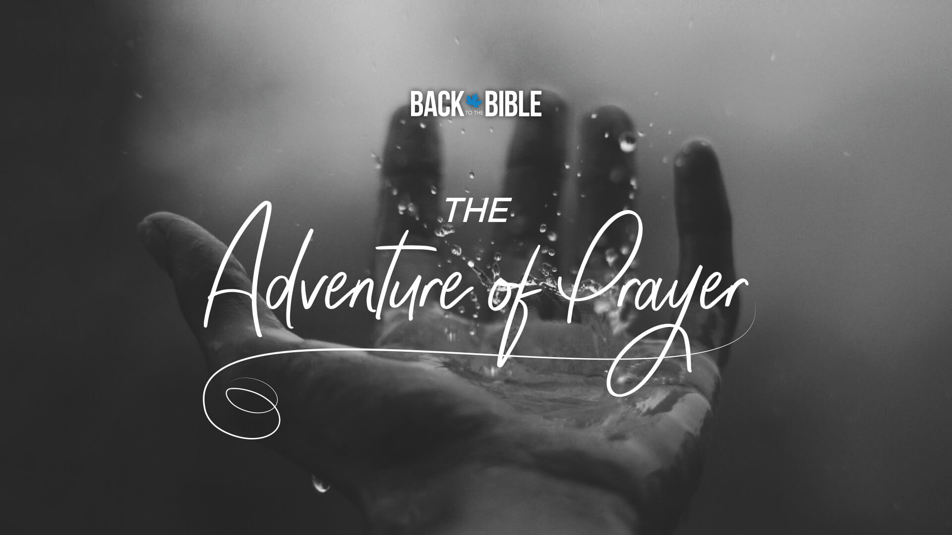The Adventure of Prayer by Dr. John Neufeld - Back to the Bible Canada