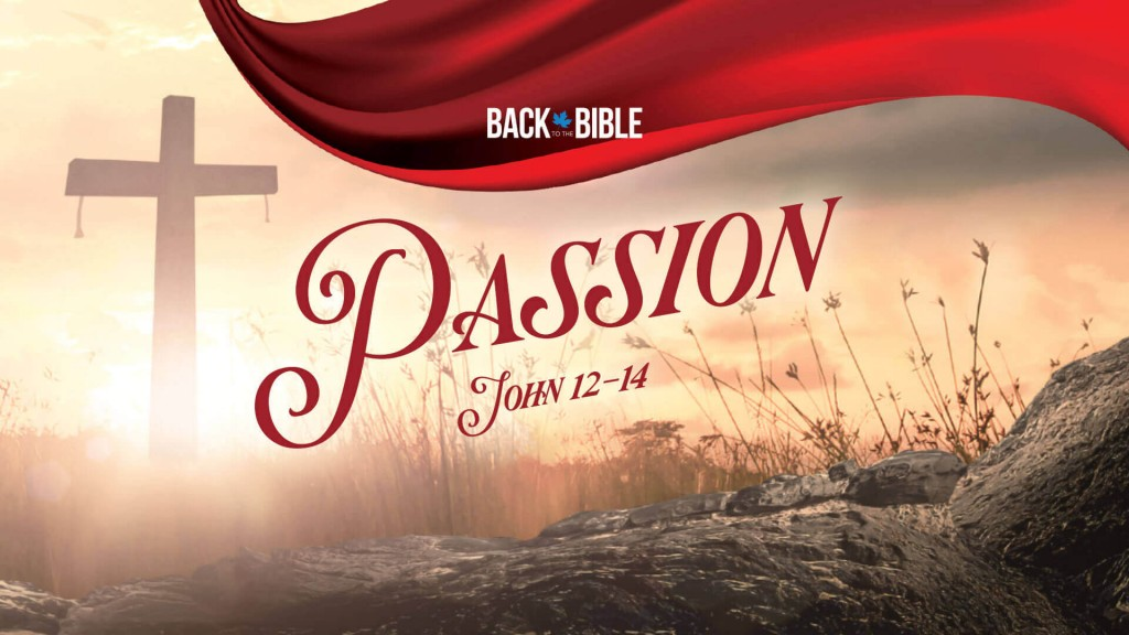 Passion - Back to the Bible Canada