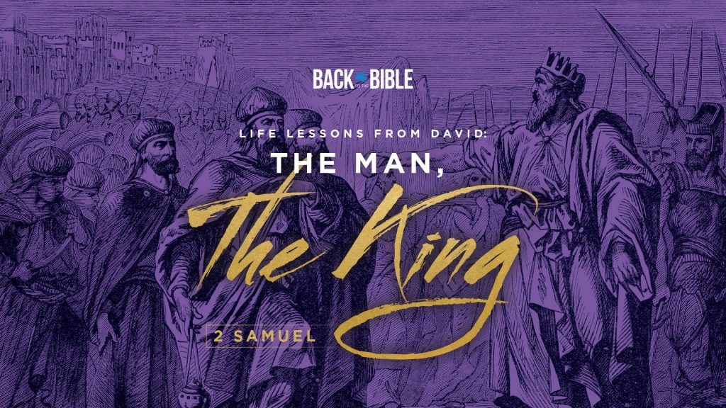 Life Lessons from David: The Man, The King