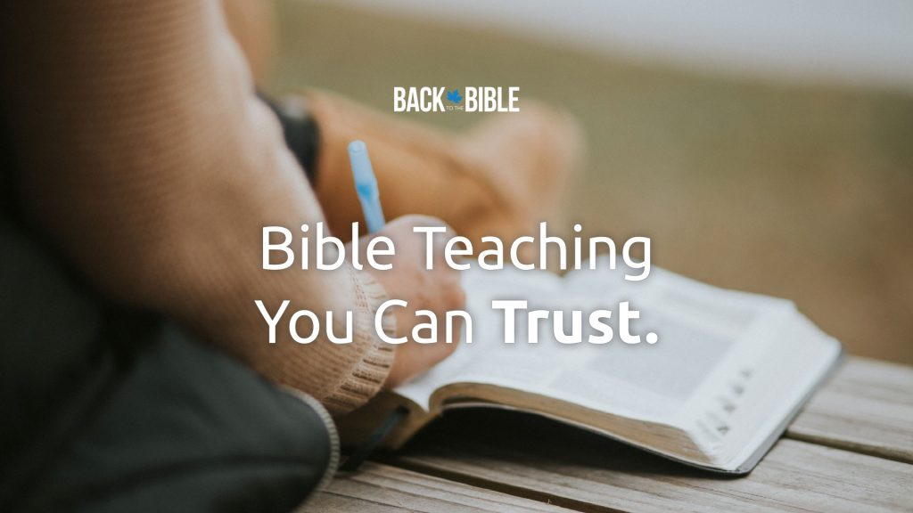 Bible Teaching You Can Trust - Back to the Bible Canada with Dr. John Neufeld