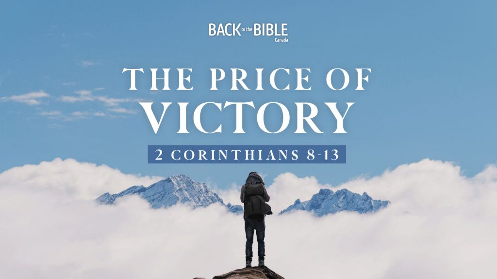 The Price of Victory | Back to the Bible Canada with Dr. John Neufeld