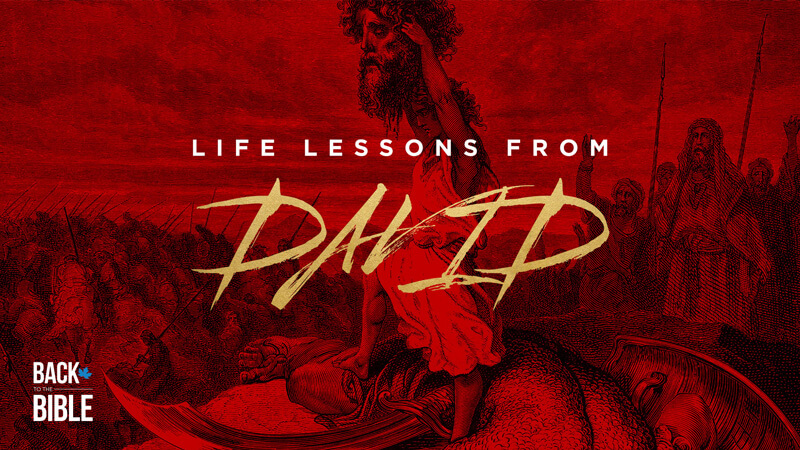 Life Lessons From David | Back to the Bible Canada