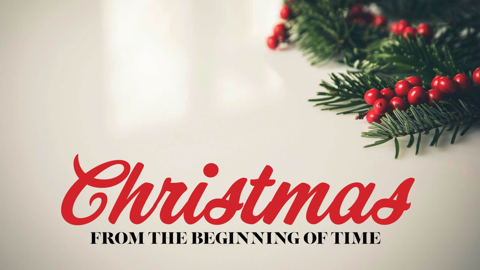 featured-image_1600x900_christmas-from-the-beginning-of-time