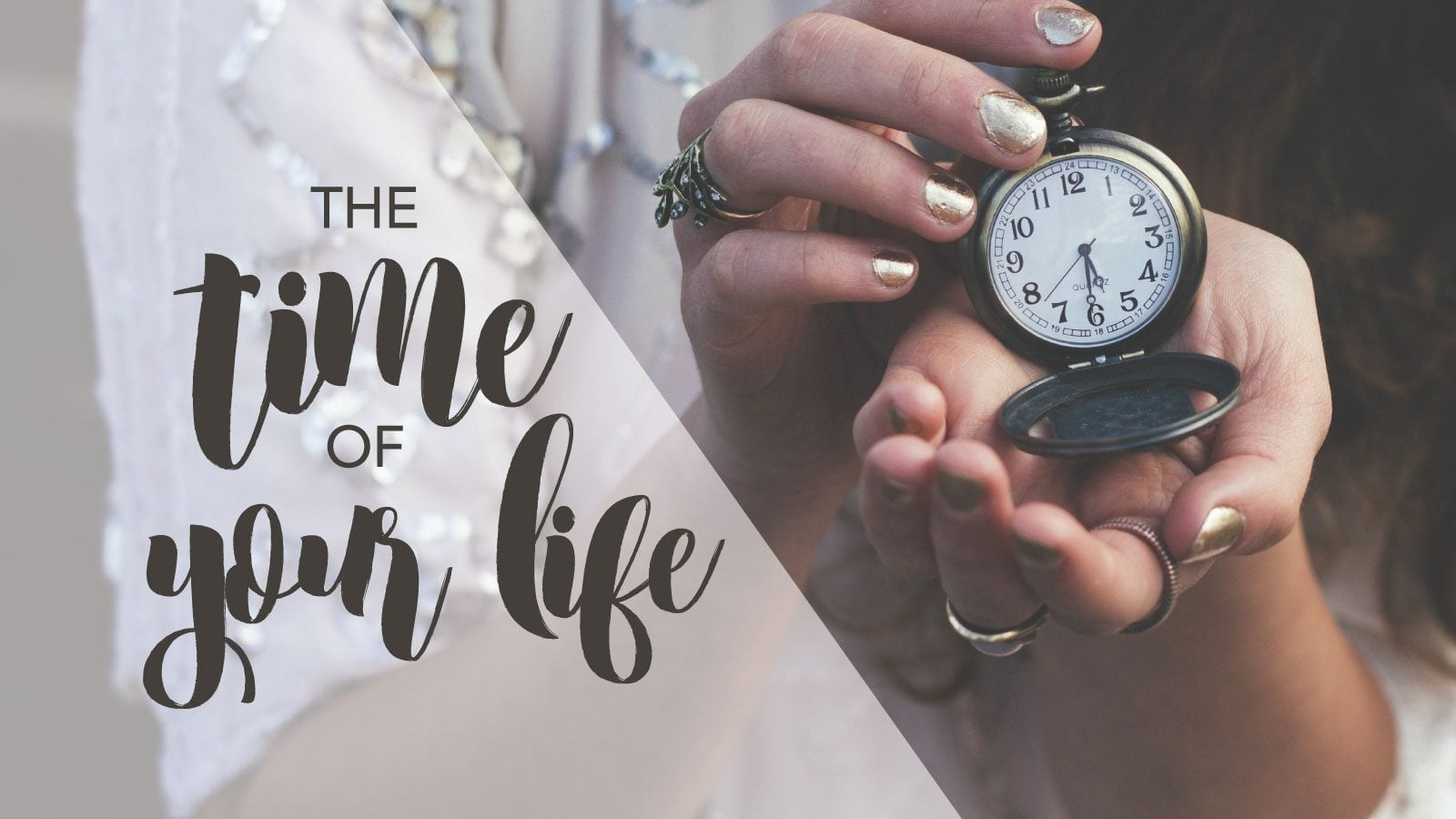 featured-image_1600x900_the-time-of-your-life