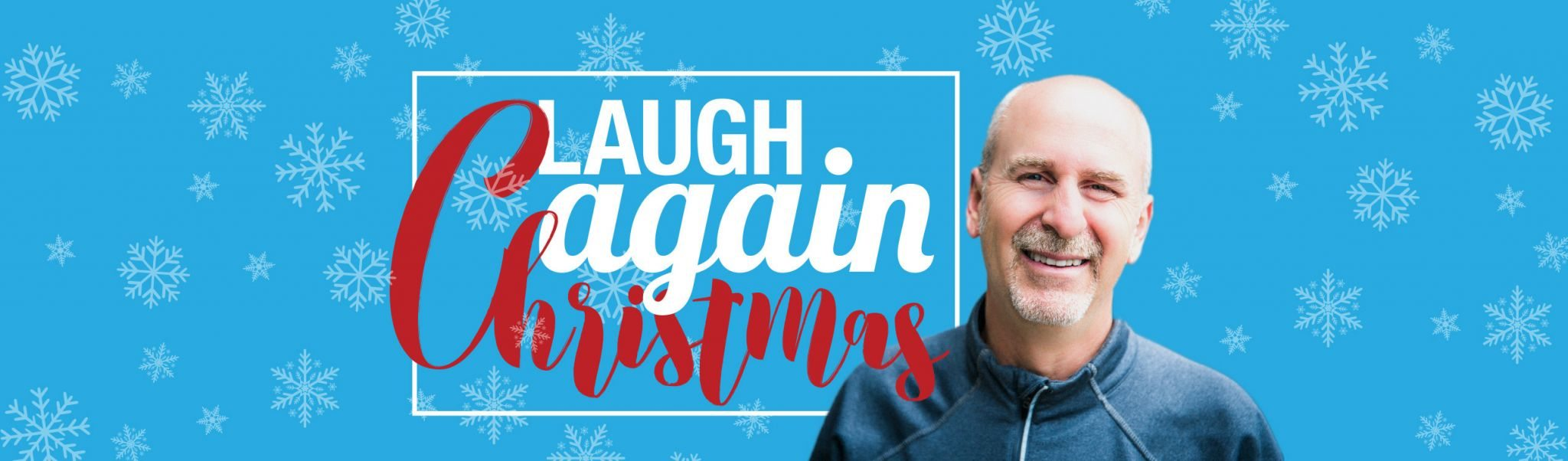Laugh Again Christmas 2016 with Phil Callaway