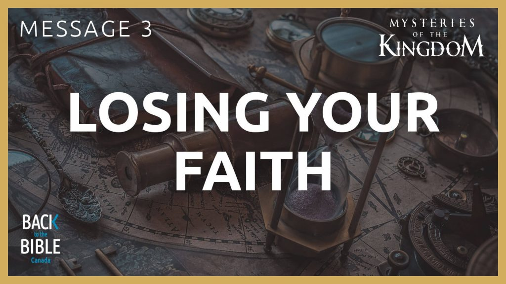 Losing Your Faith | Back to the Bible Canada with Dr. John Neufeld
