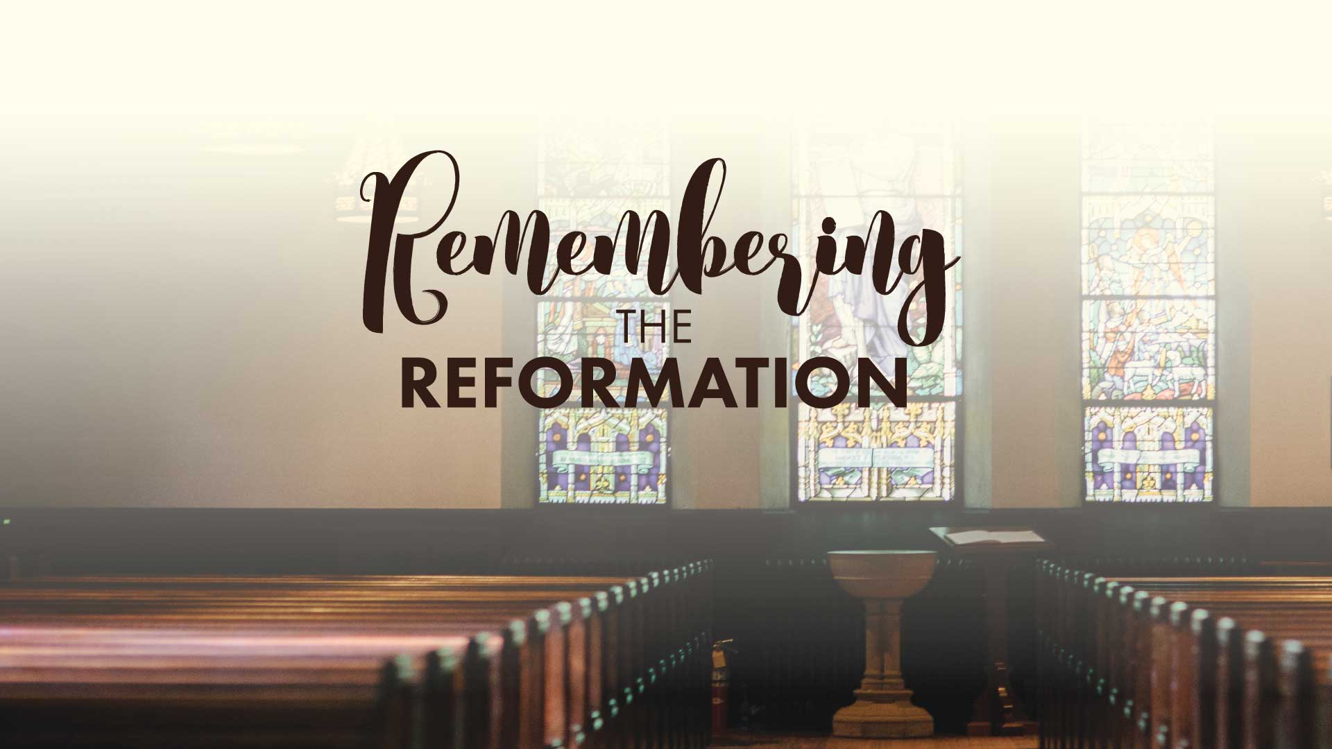 Remembering-the-Reformation---1920x1080