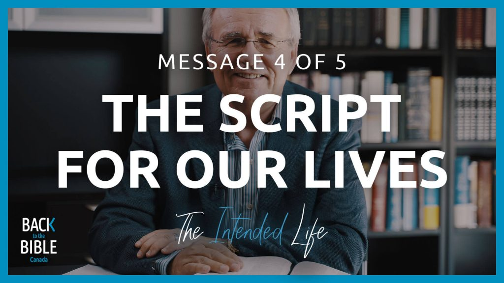 The Script for Our Lives | Back to the Bible Canada