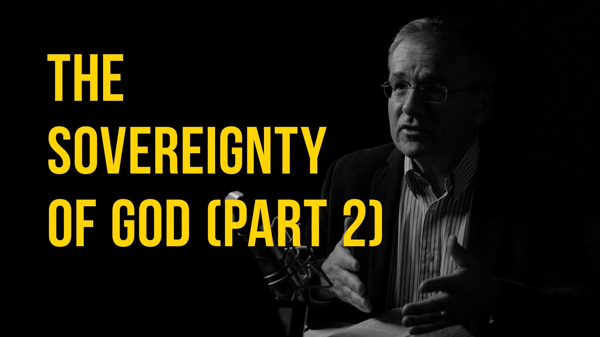 Ep. 032 | The Sovereignty of God (Part 2)| TRUTH + LIFE Today Show