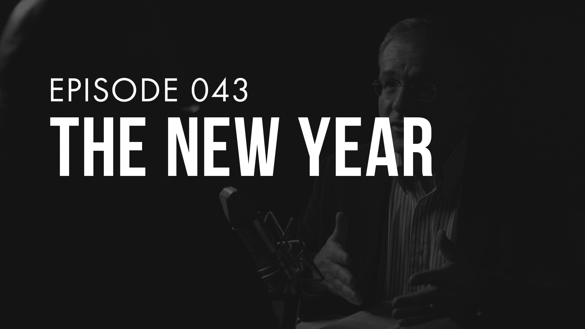 Ep. 043 | The New Year | TRUTH + LIFE Today Show