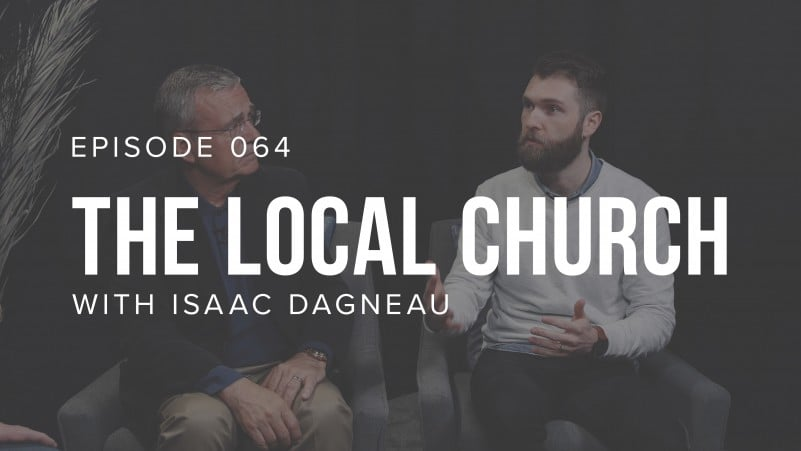 TRUTH and LIFE TODAY Ep. 064: The Church Today with Isaac Dagneau