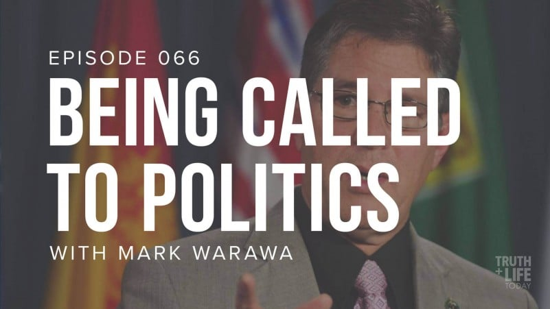 Being Called to Politics | TRUTH and LIFE Today