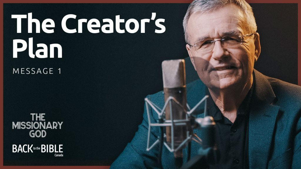 The Creator's Plan | Back to the Bible Canada with Dr. John Neufeld