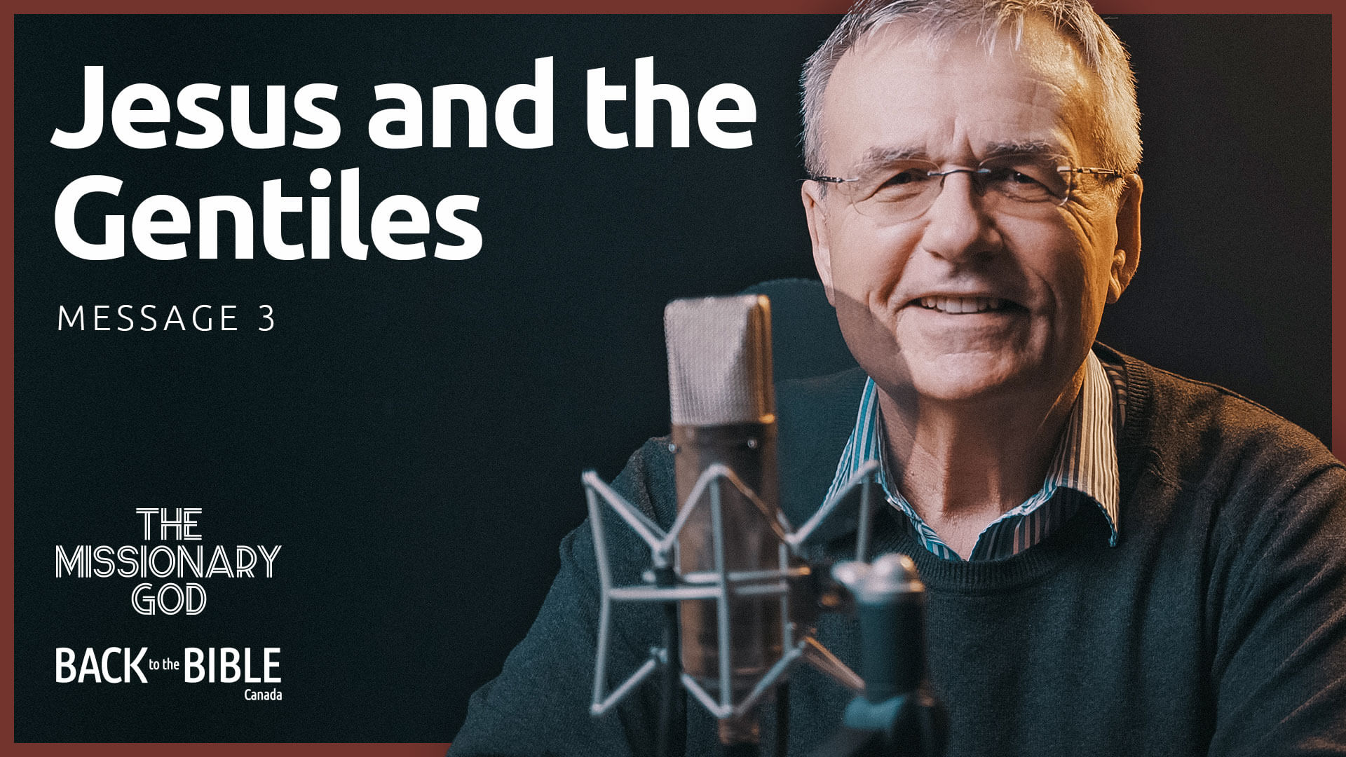 Jesus and the Gentiles | Back to the Bible Canada with Dr. John Neufeld