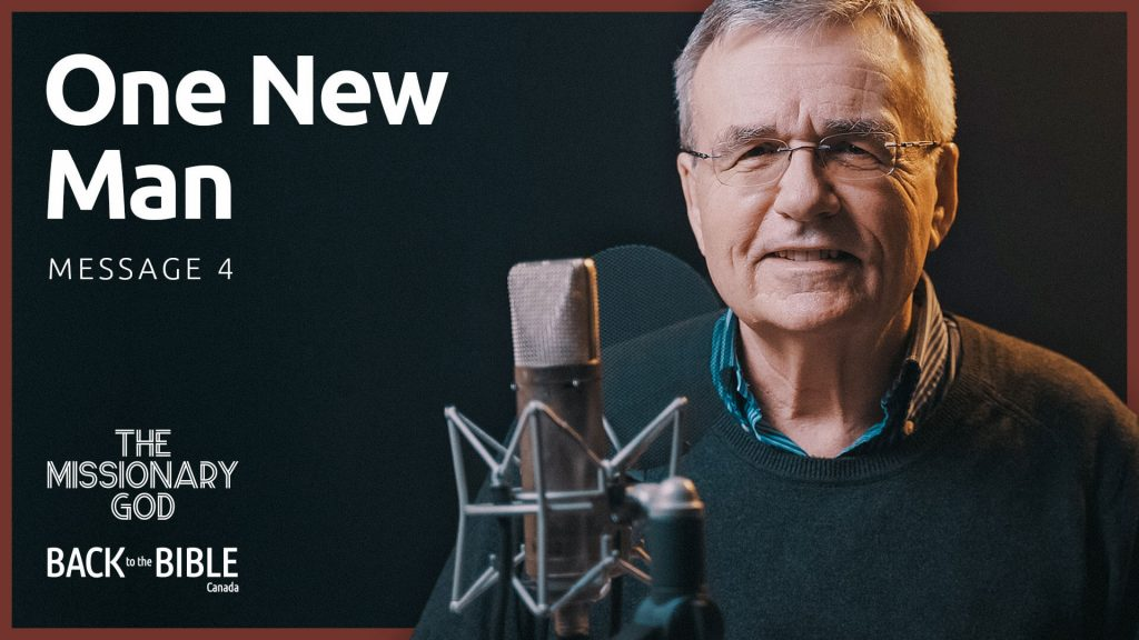 One New Man   Back to the Bible Canada with Dr. John Neufeld