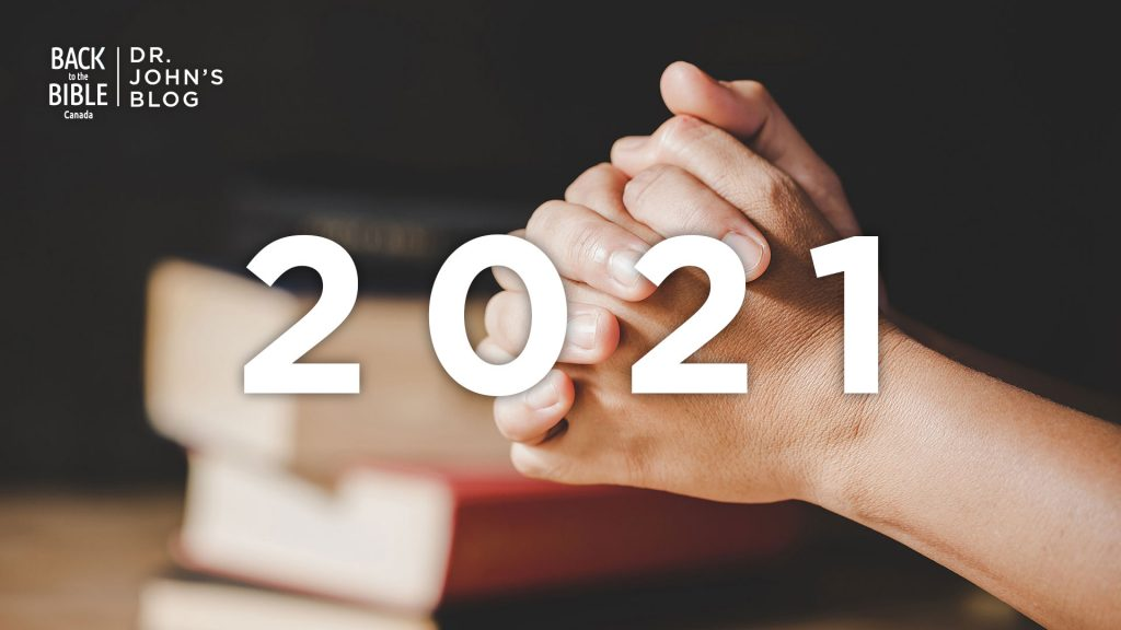 Things Beyond My Control I Am Praying For This Year | Dr. John's Blog | Back to the Bible Canada