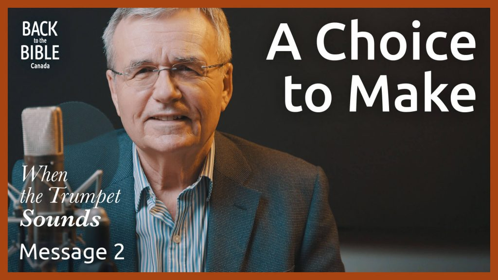 A Choice to Make | Back to the Bible Canada with Dr. John Neufeld