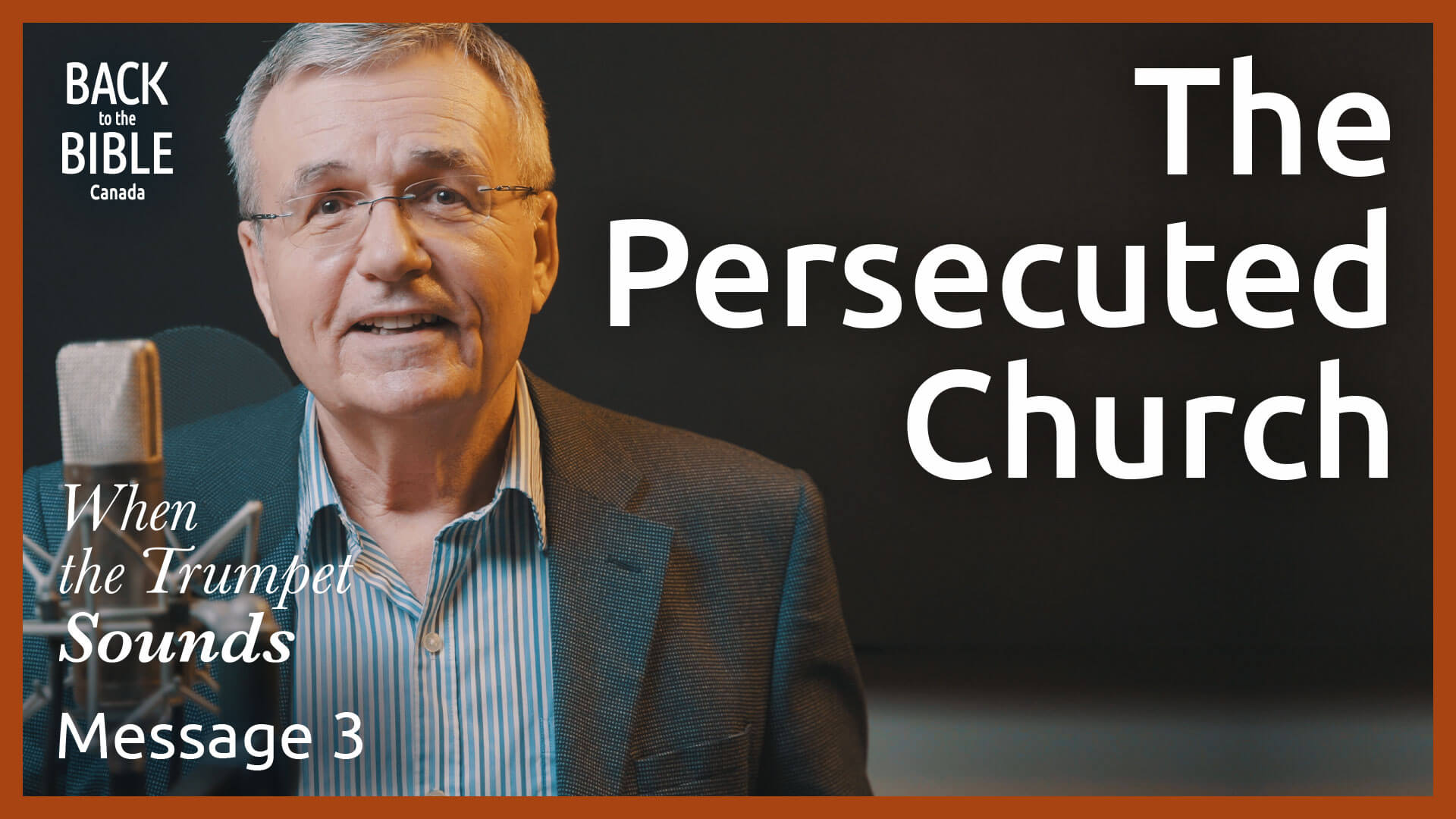 The Persecuted Church | Back to the Bible Canada with Dr. John Neufeld