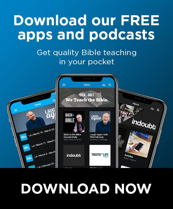 Back to the Bible Canada's FREE Bible Teaching Apps and Podcasts