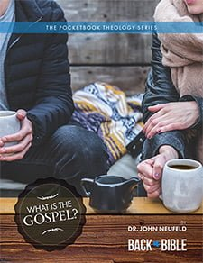 What Is The Gospel? - The Pocketbook Theology Series | Dr. John Neufeld