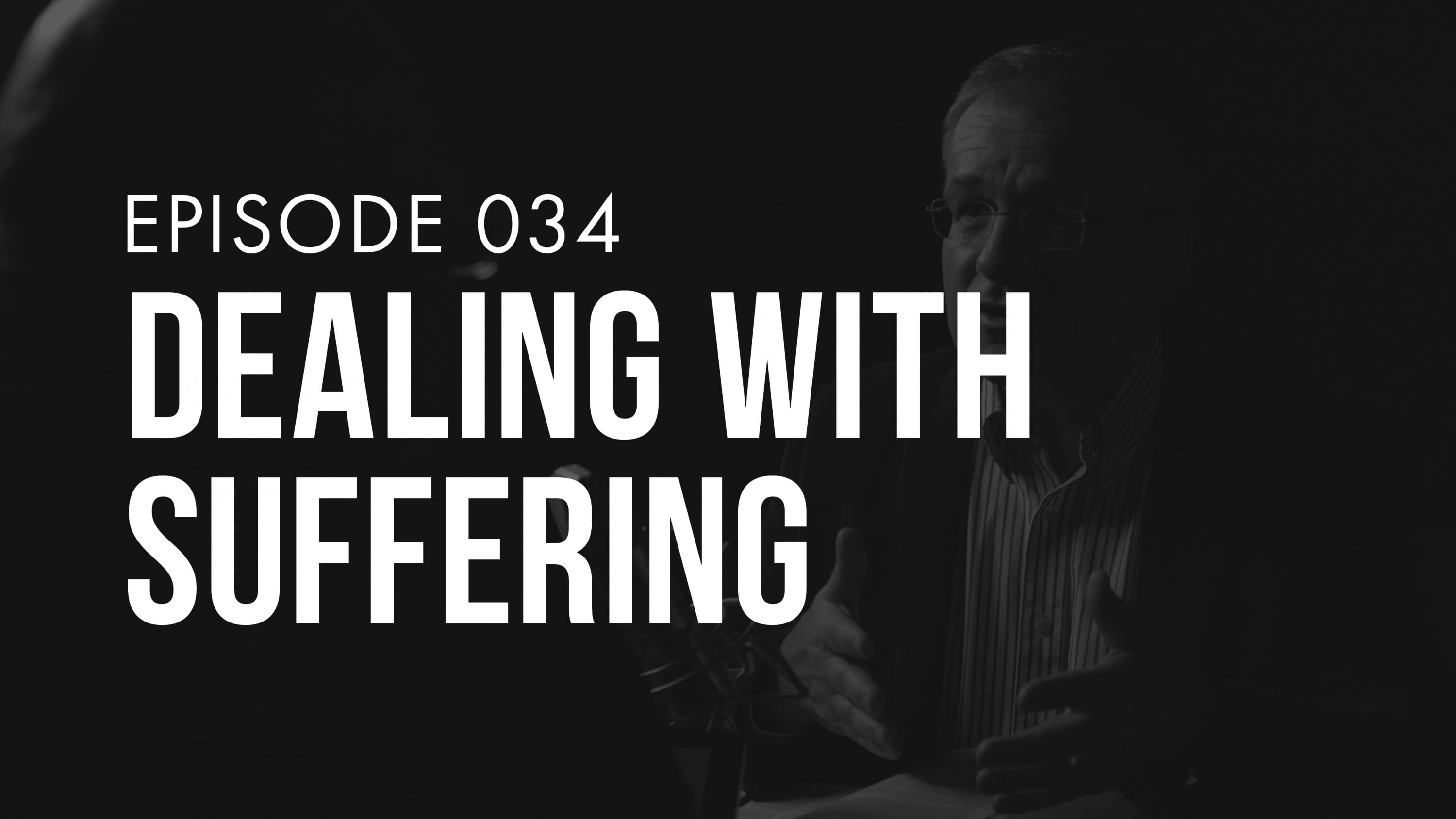 Ep. 034 | Dealing With Suffering | TRUTH + LIFE Today Show
