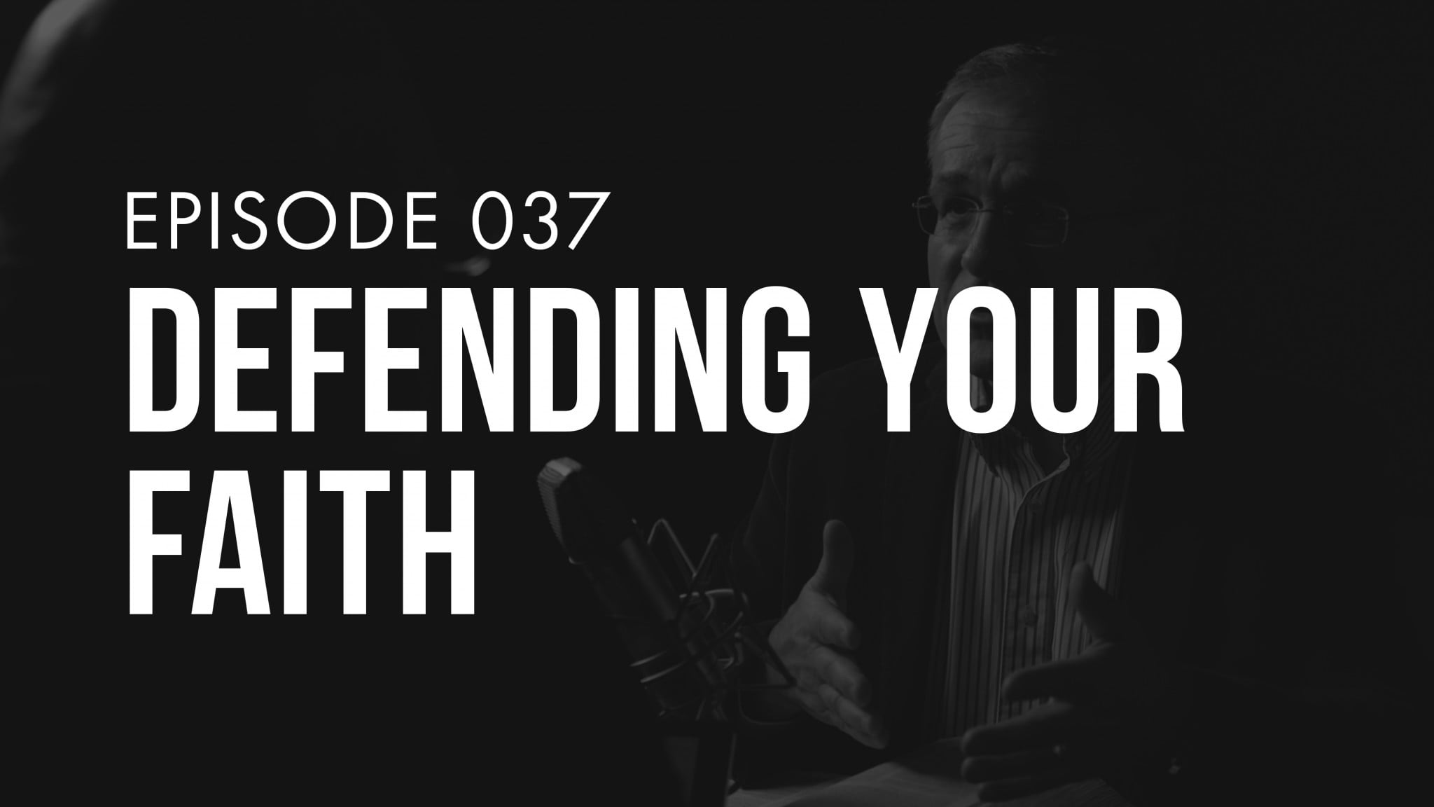Ep. 037 | Defending Your Faith | TRUTH + LIFE Today Show