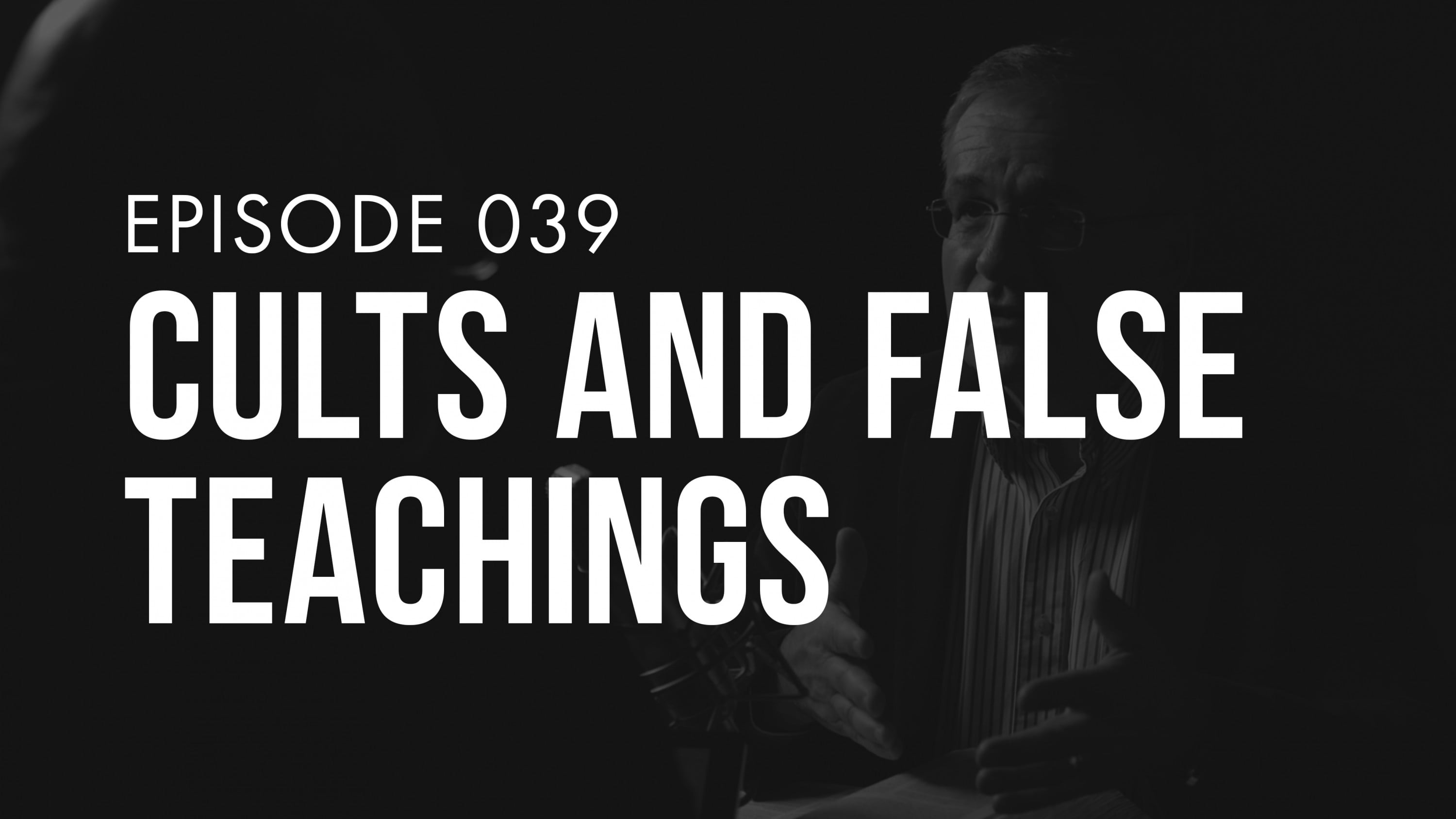 Ep. 039   Cults and False Teachings   TRUTH + LIFE Today Show