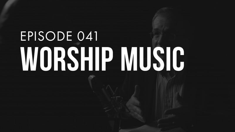 Ep. 041 | Worship Music | TRUTH + LIFE Today Show