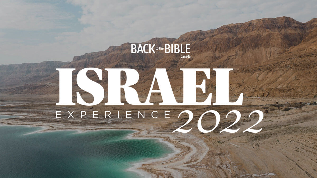 The Israel Experience 2022 | Back to the Bible Canada