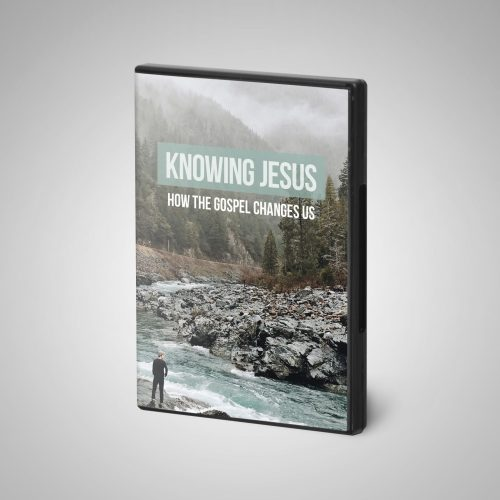 knowing-jesus-how-the-gospel-changes-us