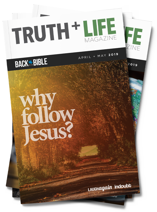 TRUTH and LIFE Magazine | Back to the Bible Canada