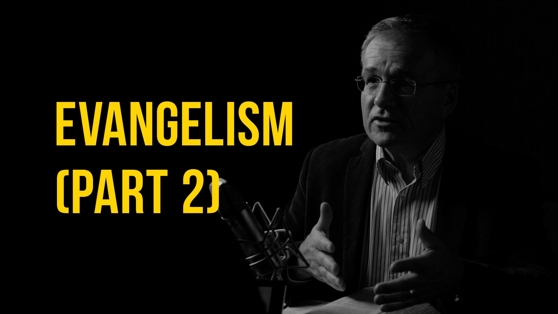Truth + Life Today | Evangelism (Part 2)