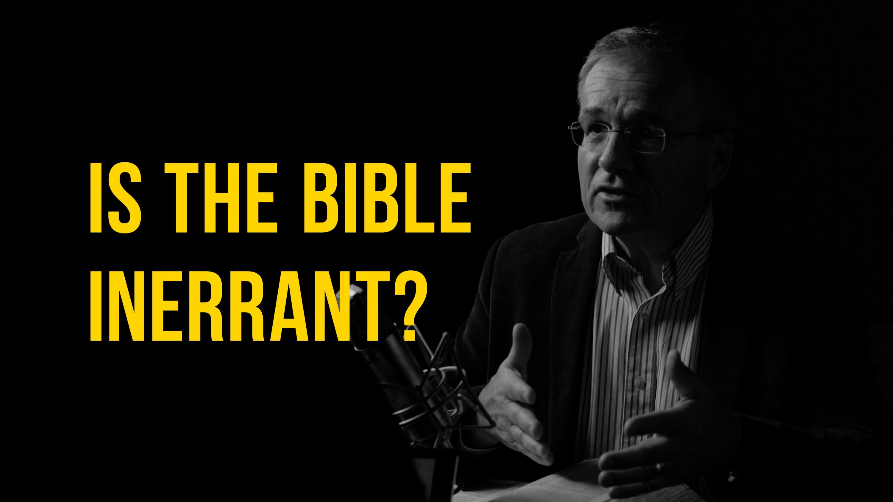 Truth + Life Today | Is the Bible Inerrant?